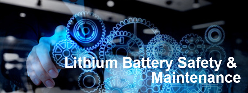 Articles: Lithium Battery Safety & Maintenance